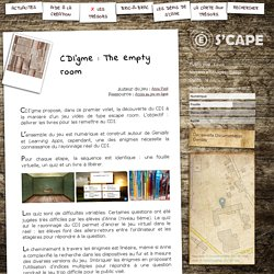 S'CAPE-CDI'gme: The empty room