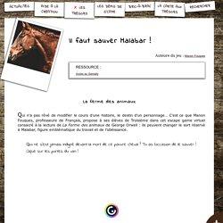 Il faut sauver Malabar! autour de la Ferme des animaux d'Orwell, par Manon Fouques - S'CAPE