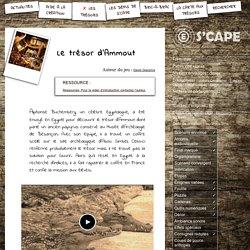 S'CAPE-Le trésor d'Ammout