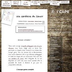 S'CAPE-Les Gardiens du Savoir