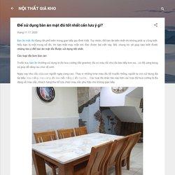 Để sử dụng bàn ăn mặt đá tốt nhất cần lưu ý gì?