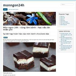 Sự kết hợp hoàn hảo của món bánh chocolate dừa