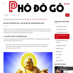 Sự tích về Phật Di Lặc - Di Lặc Bồ Tát xuất hiện khi nào? - Phố đồ gỗ