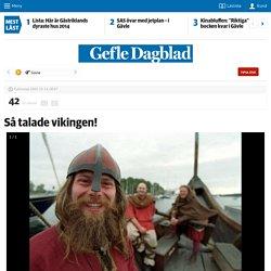 Så talade vikingen! - gd.se