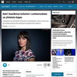 Katri Saarikiven kolumni: Luottamuskato on yhteisön loppu