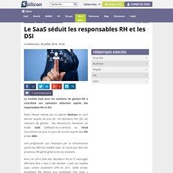 Le SaaS séduit les responsables RH et les DSI