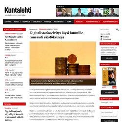 Digitalisaatioselvitys löysi kunnille runsaasti säästökeinoja - Kuntalehti