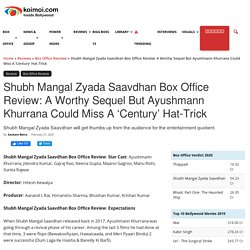Shubh Mangal Zyada Saavdhan Box Office Review: A Worthy Sequel But Ayushmann Khurrana Could Miss A 'Century' Hat-Trick