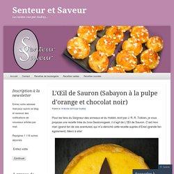 L'Œil de Sauron (Sabayon à la pulpe d'orange et chocolat noir)