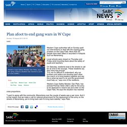 Plan afoot to end gang wars in W Cape :Sunday 18 August 2013