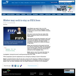 Blatter may seek to stay as FIFA boss:Sunday 14 June 2015