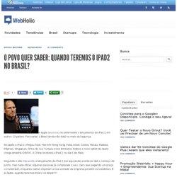 O Povo Quer Saber: Quando Teremos o iPad2 no Brasil?