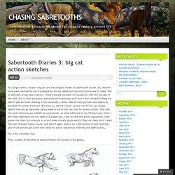 Sabertooth Diaries 3: big cat action sketches