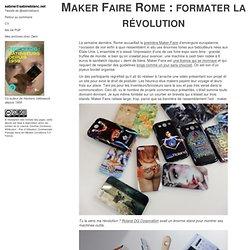 Sabine Blanc – Maker Faire Rome : formater la révolution