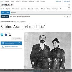 Sabino Arana 'el machista'