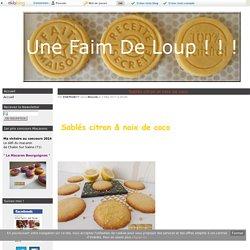 Sablés citron et noix de coco - Une Faim De Loup ! ! !