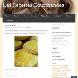 Sablés au beurre « Les Recettes Gourmandes