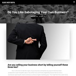 Do You Like Sabotaging Your Own Business?