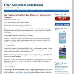 Are You Sabotaging Your Own Classroom Management Success?