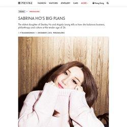 Sabrina Ho's Big Plans - Prestige Online
