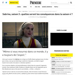 Sabrina, saison 3 : quelles seront les conséquences dans la saison 4 ?