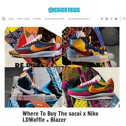 sacai Nike LDWaffle + Sacai Blazer - Official Store List