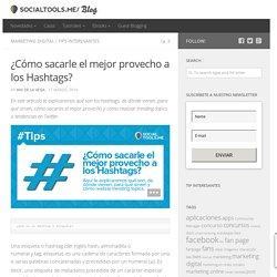 ¿Cómo sacarle el mejor provecho a los Hashtags? - Social Tools Blog