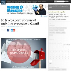 10 trucos para sacarle el máximo provecho a Gmail