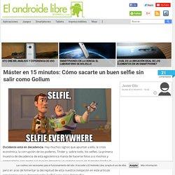 Cómo sacarte un buen selfie sin salir como Gollum