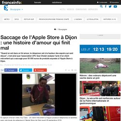 Saccage de l'Apple Store à Dijon : une histoire d'amour qui finit mal - France 3 Bourgogne