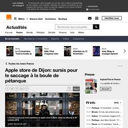Apple store de Dijon: sursis pour le saccage à la boule de pétanque sur Orange Actualités