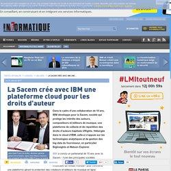 La Sacem crée avec IBM une plateforme cloud pour les droits d'auteur