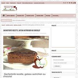 Sachertorte recette, gateau autrichien au chocolat
