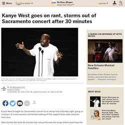 Kanye West goes on rant, storms out of Sacramento concert after 30 minutes