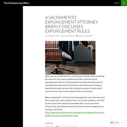 A Sacramento Expungement Attorney Briefly Discusses Expungement Rules