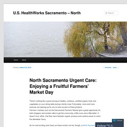 North Sacramento Urgent Care: Enjoying a Fruitful Farmers' Market Day
