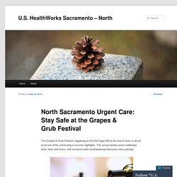 North Sacramento Urgent Care: Stay Safe at the Grapes & Grub Festival