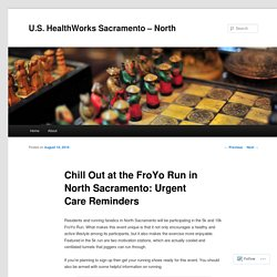 Chill Out at the FroYo Run in North Sacramento: Urgent Care Reminders