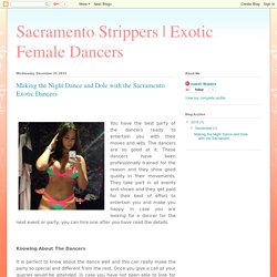 Exotic Female Dancers: Making the Night Dance and Dole with the Sacramento Exotic Dancers