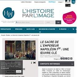 <em>Le Sacre de l'empereur NapoléonIer</em>: une œuvre clé