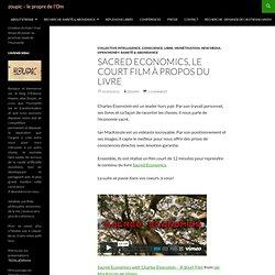 Sacred Economics, le court film à propos du livre