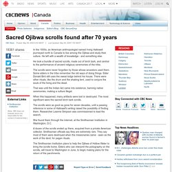 Sacred Ojibwa scrolls found after 70 years - Canada