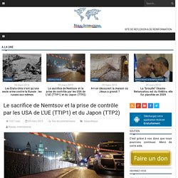 Le sacrifice de Nemtsov et la prise de contrôle par les USA de L'UE (TTIP1) e...