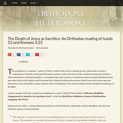 The Death of Jesus as Sacrifice: An Orthodox reading of Isaiah 53 and Romans 3:25 – Orthodoxy and Heterodoxy