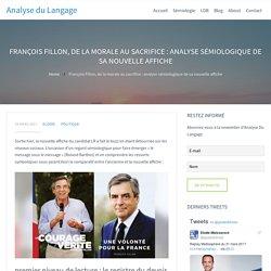 François Fillon, de la morale au sacrifice : analyse sémiologique de sa nouvelle affiche