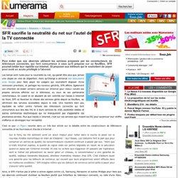 SFR sacrifie la neutralité du net sur l'autel de la TV connectée