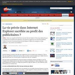 La vie privée dans Internet Explorer sacrifiée au profit des publicitaires ?