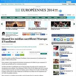 Quand les médias sacrifient l'Europe à l'audimat