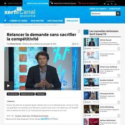 Olivier Passet, Xerfi - Relancer la demande sans sacrifier la compétitivité