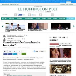 Vont-ils sacrifier la recherche française?